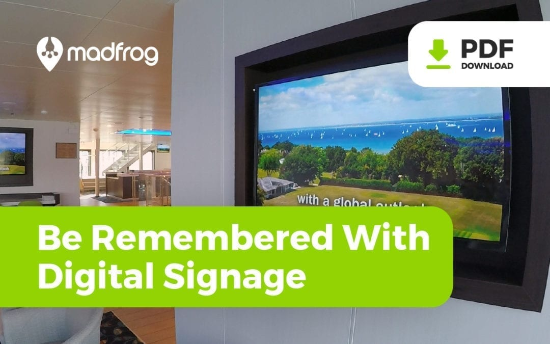Be Remembered With Digital Signage