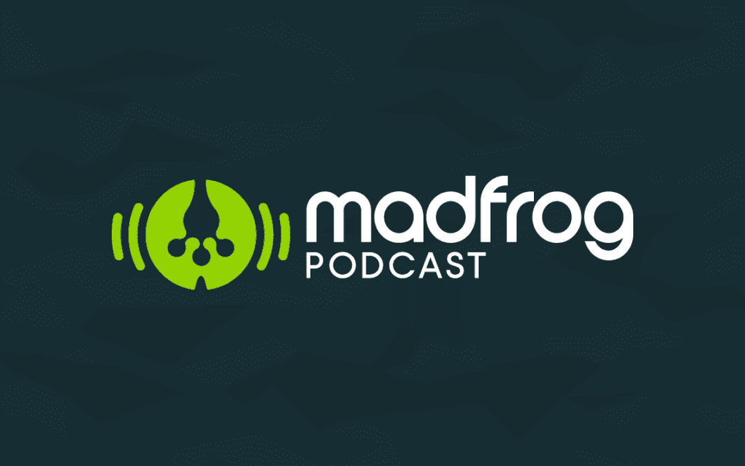 Announcing the Madfrog Podcast: Behind The Business